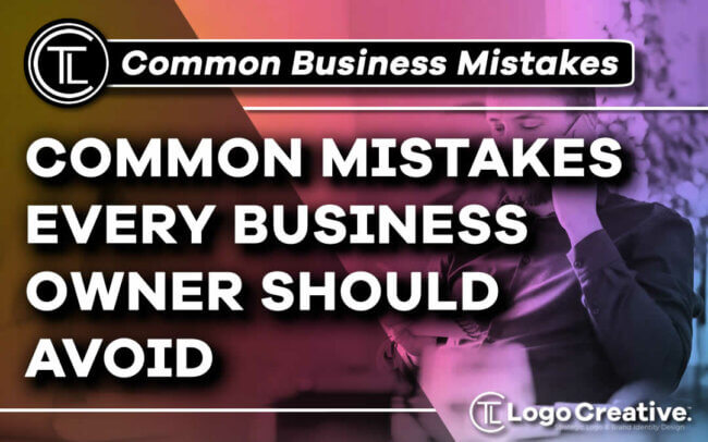 10 Common Mistakes Every Business Owner Should Avoid