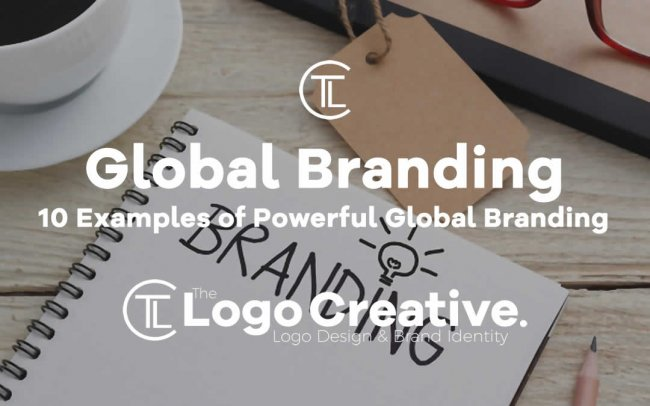10 Examples of Powerful Global Branding