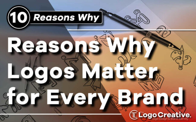 10 Reasons Why Logos Matter for Every Brand