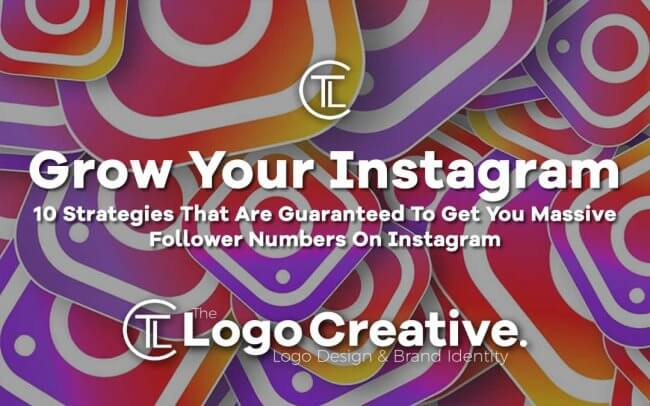 10 Strategies That Are Guaranteed To Get You Massive Follower Numbers On Instagram