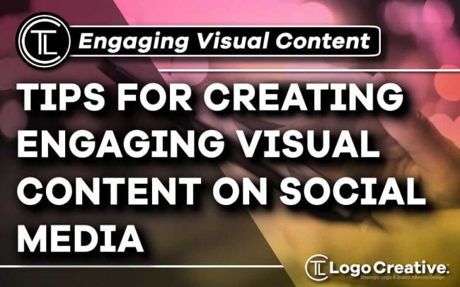 10 Tips for Creating Engaging Visual Content on Social Media