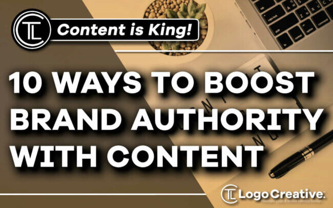10 Ways to Boost Brand Authority With Content