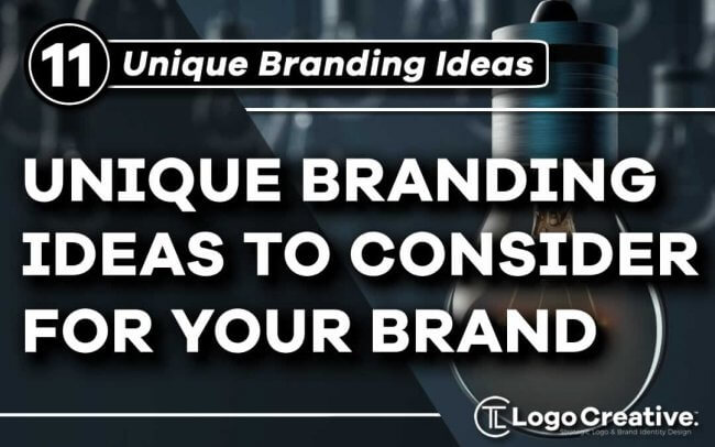 11 Unique Branding Ideas to Consider For Your Brand