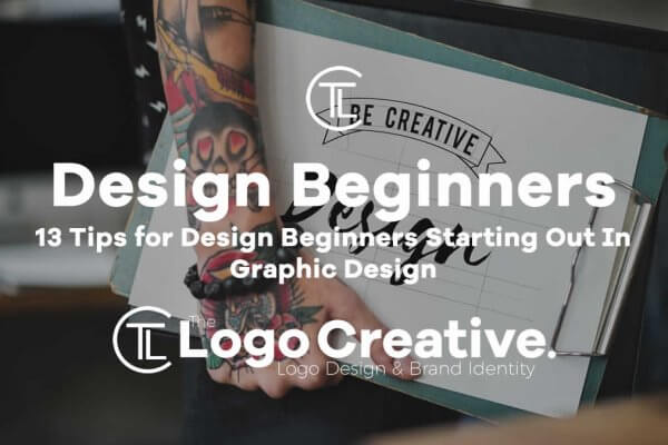 13 Tips for Design Beginners Starting Out In Graphic Design
