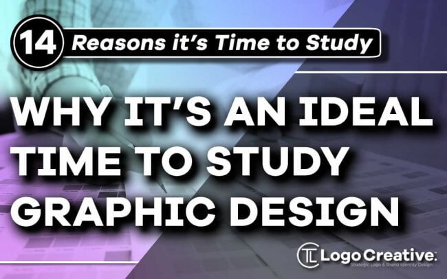 14 Reasons Why It's an Ideal Time to Study Graphic Design