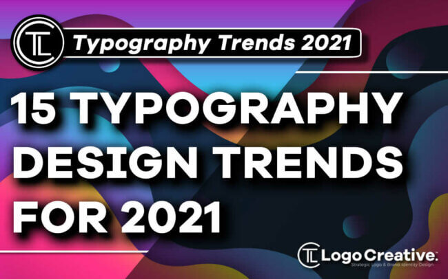 15 Typography Design Trends For 2021