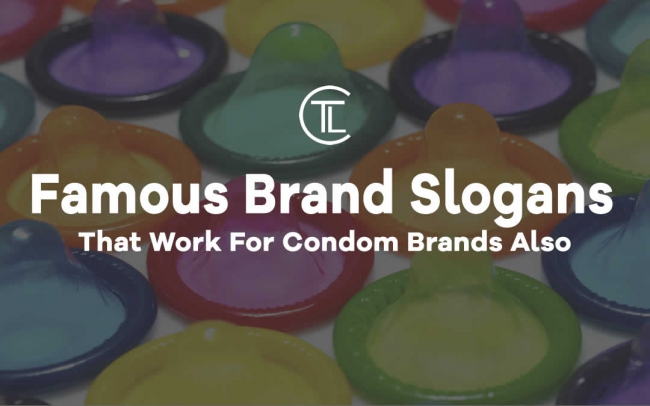 Famous Brand Slogans That Work For Condom Brands Also