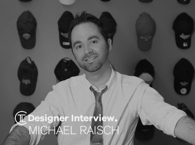 Michael Raisch Designer Interview
