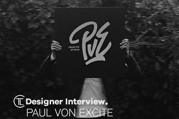 Designer Interview With Paul von Excite