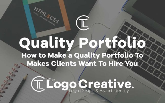 How to Make a Quality Portfolio To Makes Clients Want To Hire You