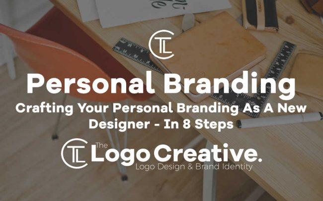 Crafting Your Personal Branding As A New Designer - In 8 Steps