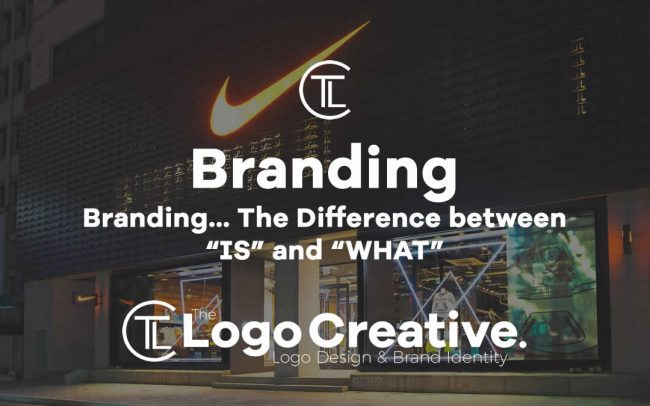 Branding The Difference between IS and WHAT