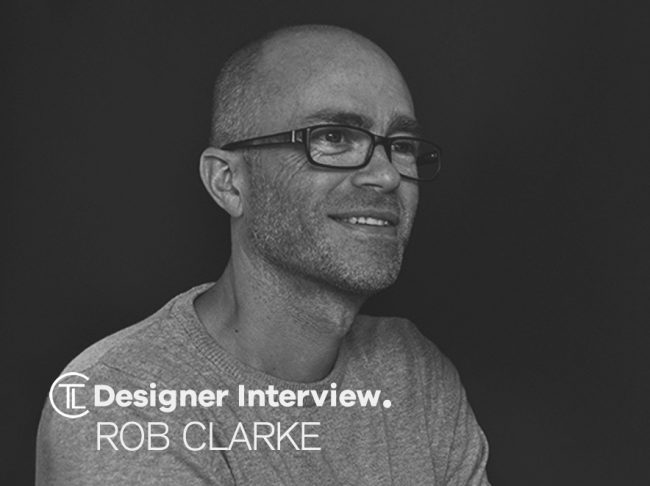 Rob Clarke Designer Interview