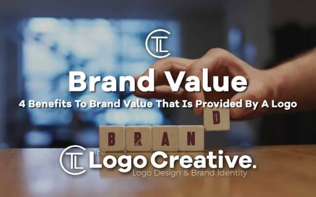 4 Benefits To Brand Value That Is Provided By A Logo