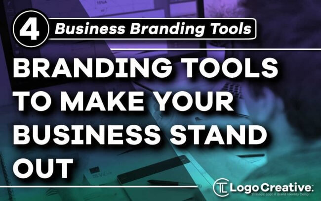 4 Branding Tools To Make Your Business Stand Out