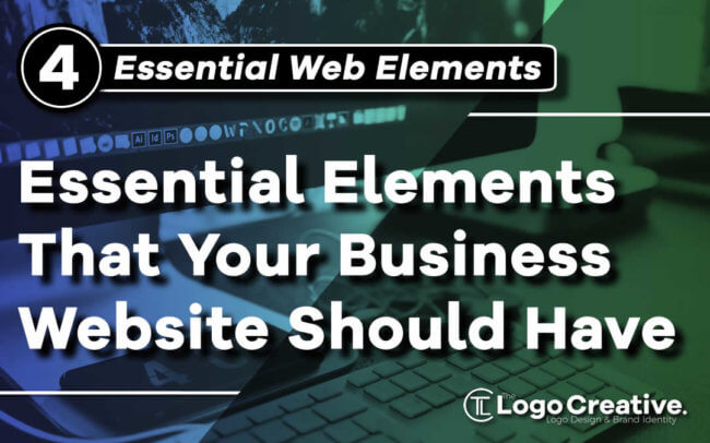 4 Essential Elements That Your Business' Website Should Have