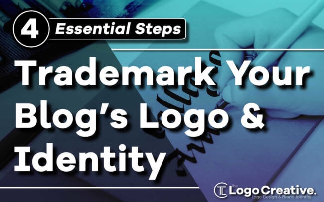 4 Essential Steps to Trademark Your Blog's Logo & Identity