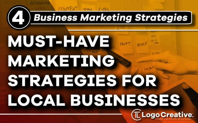 4 Must-Have Marketing Strategies for Local Businesses