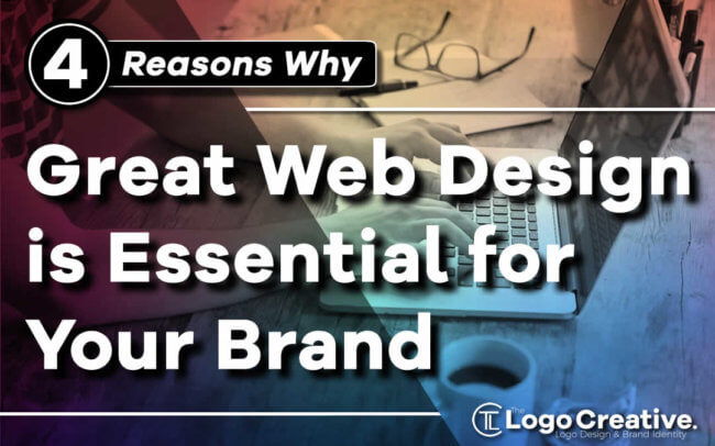 4 Reasons Why Great Web Design is Essential for Your Brand