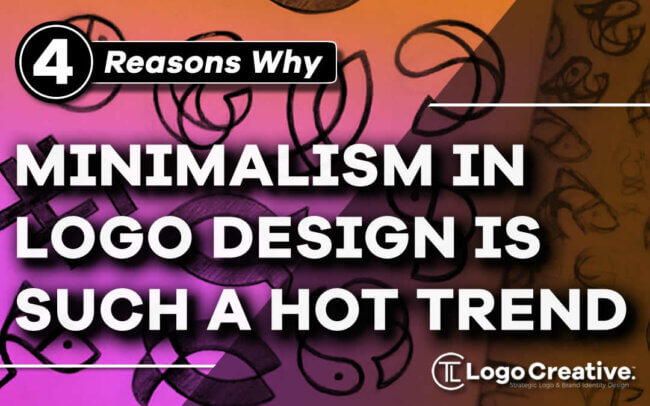 4 Reasons Why Minimalism in Logo Design is Such a Hot Trend