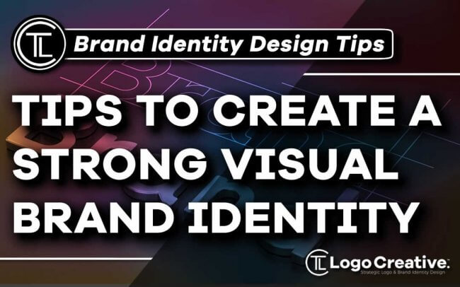 4 Tips To Create A Strong Visual Brand Identity