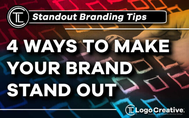 4 Ways To Make Your Brand Stand Out