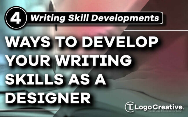 4 Ways to Develop Your Writing Skills as a Designer
