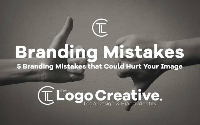 5 Branding Mistakes that Could Hurt Your Image