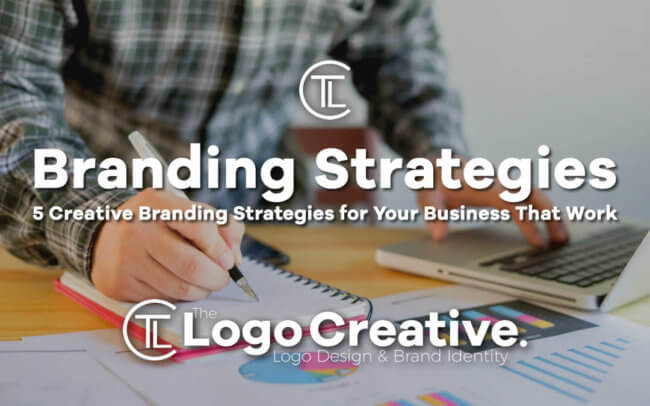 5 Creative Branding Strategies for Your Business That Work