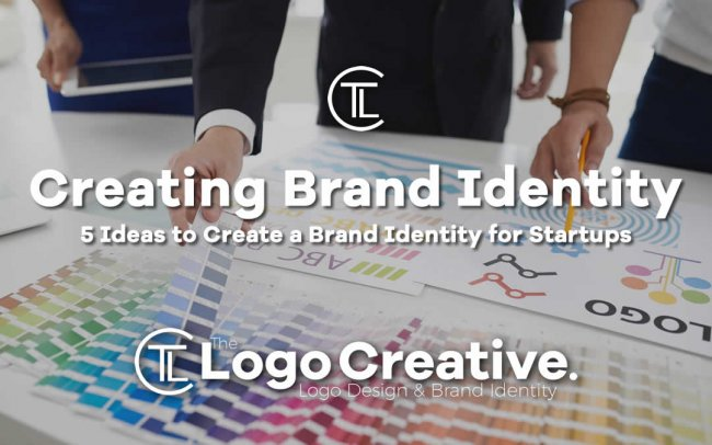 5 Ideas to Create a Brand Identity for Startups