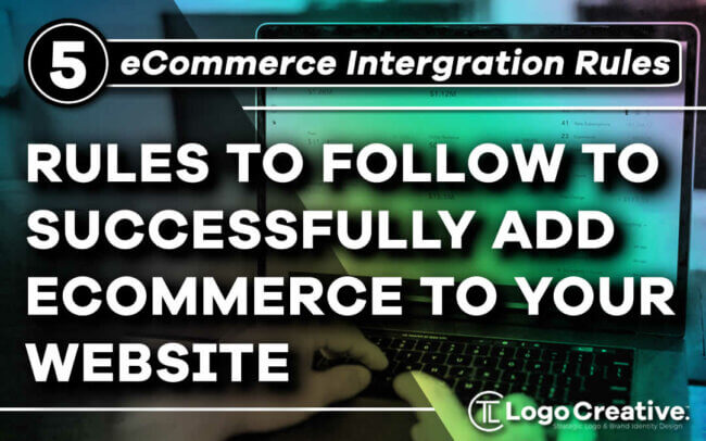 5 Rules To Follow To Successfully Add eCommerce To Your Business Website
