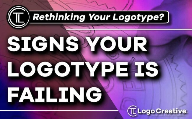 5 Signs Your Logotype is Failing
