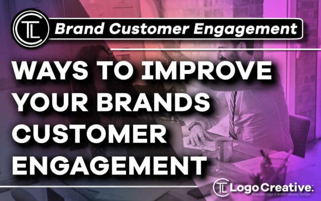 5 Surefire Ways To Improve Your Brand's Customer Engagement