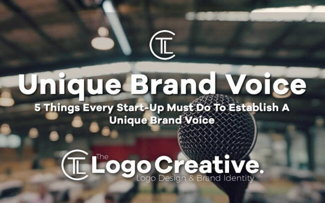 5 Things Every Start-Up Must Do To Establish A Unique Brand Voice
