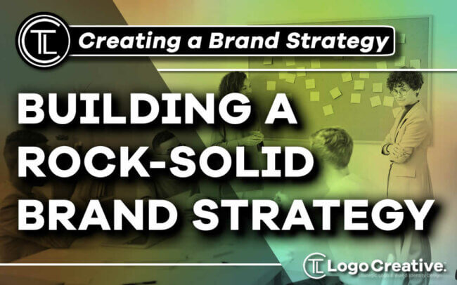 5 Tips for Building a Rock-Solid Brand Strategy