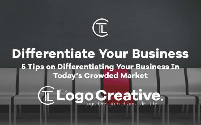 5 Tips on Differentiating Your Business In Today's Crowded Market