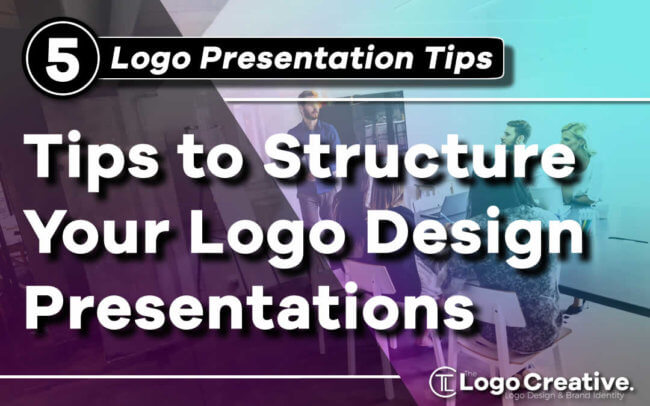 5 Tips to Structure Your Logo Design Presentation