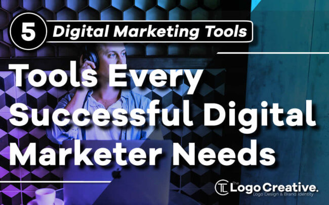5 Tools Every Successful Digital Marketer Needs