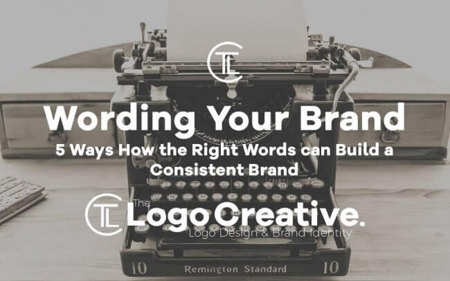 5 Ways How the Right Words can Build a Consistent Brand