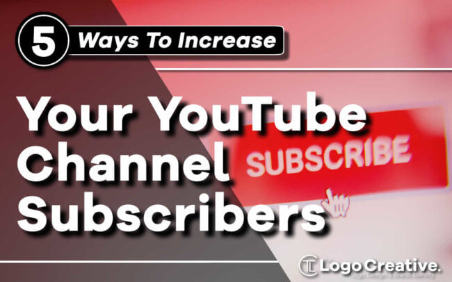 5 Ways to Increase Your YouTube Subscribers