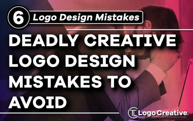6 Deadly Creative Logo Design Mistakes to Avoid