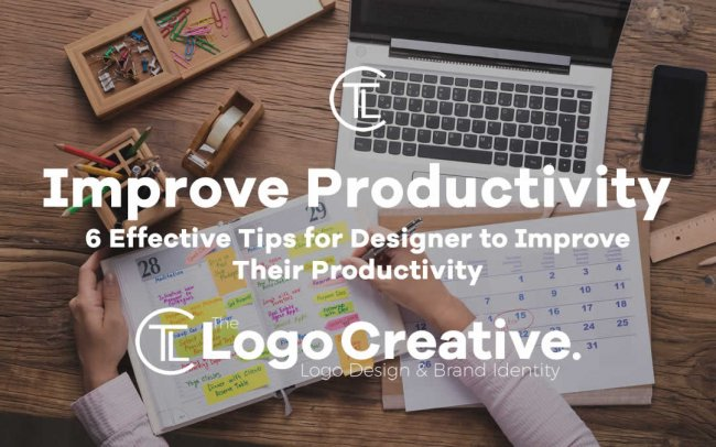 6 Effective Tips for Designer to Improve Their Productivity