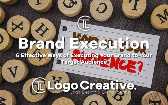 6 Effective Ways of Executing Your Brand to Your Target Audience