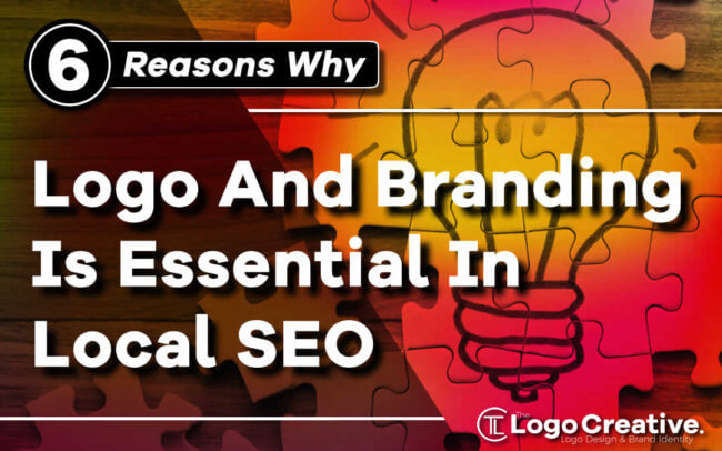 6 Reasons Logo And Branding Is Essential In Local SEO