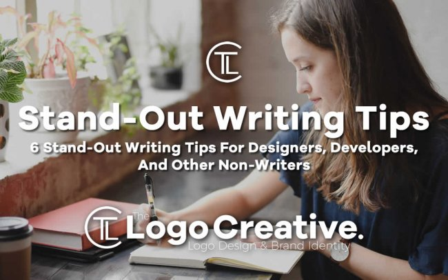 6 Stand-Out Writing Tips For Designers, Developers, And Other Non-Writers