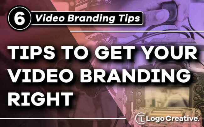6 Tips to Get Video Branding Right