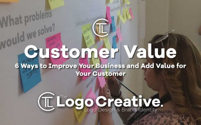 6 Ways to Improve Your Business and Add Value for Your Customer