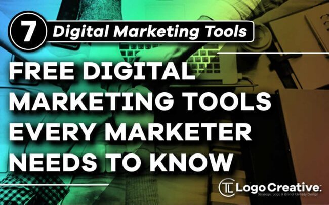 7 Free Digital Marketing Tools Every Marketer Needs To Know