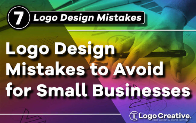 7 Logo Design Mistakes to Avoid For Small Businesses
