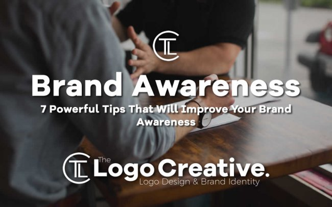 7 Powerful Tips That Will Improve Your Brand Awareness